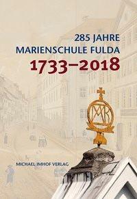 285 Jahre Marienschule Fulda 1733-2018, 2018 | Buch (Cover)