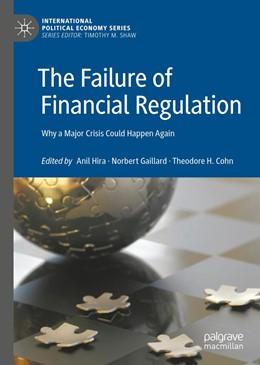 Abbildung von Hira / Gaillard / Cohn | The Failure of Financial Regulation | 2019 | 2019 | Why a Major Crisis Could Happe...