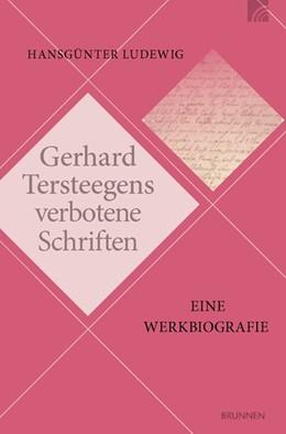 Abbildung von Ludewig | Gerhard Tersteegens verbotene Schriften | 1. Auflage | 2021 | beck-shop.de