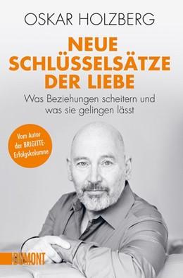 Abbildung von Holzberg | Neue Schlüsselsätze der Liebe | 2019 | Was Beziehungen scheitern und ...
