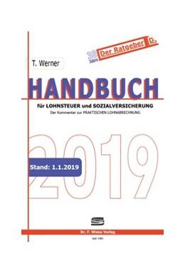 Abbildung von Werner | Handbuch für Lohnsteuer und Sozialversicherung 2019 | 2019 | Der Kommentar zur Praktischen ...