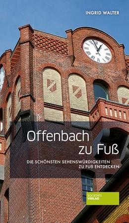Abbildung von Walter | Offenbach zu Fuß | 3. Auflage | 2019 | beck-shop.de