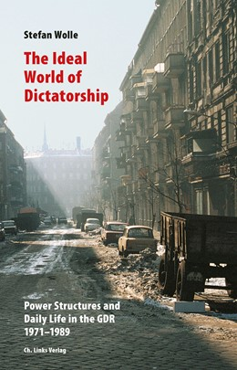 Abbildung von Wolle | The Ideal World of Dictatorship | 2019 | Daily Life and Party Rule in t...
