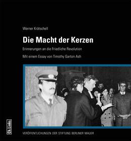Abbildung von Krätschell   Die Macht der Kerzen   2019   Erinnerungen an die Friedliche...