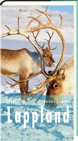 Abbildung von Schaefer | Lesereise Lappland | umfassend überarbeitete Neuausgabe | 2019 | Nordlicht, Joik und Rentiersch...