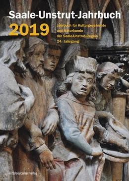 Abbildung von Saale-Unstrut-Verein für Kulturgeschichte und Naturkunde e. V. | Saale-Unstrut-Jahrbuch 2019 | 1. Auflage | 2018 | beck-shop.de