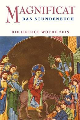 Abbildung von MAGNIFICAT HEILIGE WOCHE 2019 | 1. Auflage | 2019 | beck-shop.de