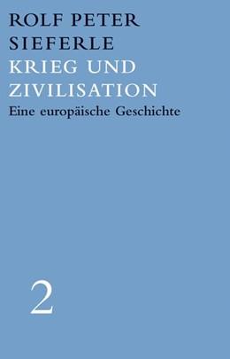 Abbildung von Sieferle   Krieg und Zivilisation   1. Auflage   2019   beck-shop.de