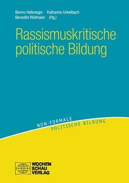 Abbildung von Hafeneger / Unkelbach | Rassismuskritische politische Bildung | 1. Auflage | 2019 | beck-shop.de