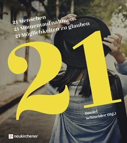 Abbildung von Schneider | 21 Menschen - 21 Momentaufnahmen - 21 Möglichkeiten zu glauben | 2019
