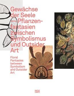 Abbildung von Wilhelm-Hack-Museum Ludwigshafen | Gewächse der Seele | 2019 | Pflanzenfantasien zwischen Sym...