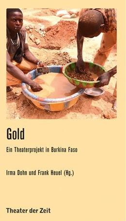 Abbildung von Dohn / Grönemeyer / Heuel | Gold L'Or | 2019 | Ein Theaterprojekt in Burkina ...