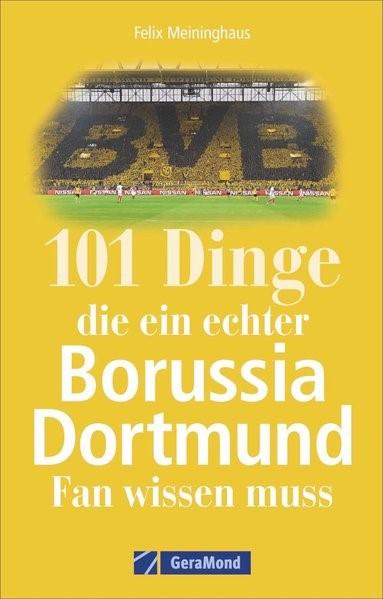 Abbildung von Meininghaus | 101 Dinge, die ein echter Borussia-Dortmund-Fan wissen muss | 2019