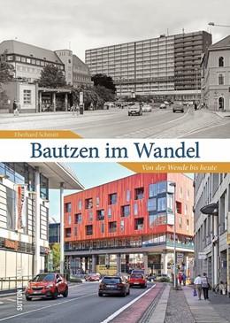 Abbildung von Schmitt | Bautzen im Wandel | 2019 | Von der Wende bis heute