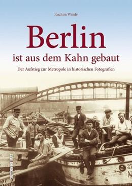 Abbildung von Winde   Berlin ist aus dem Kahn gebaut   2019   Der Aufstieg zur Metropole in ...