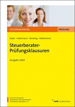 Abbildung von Bader / Koltermann / Stirnberg / Walkenhorst | Steuerberater-Prüfungsklausuren - Ausgabe 2019 | 2019