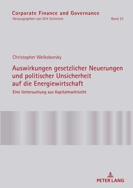 Abbildung von Welkoborsky   Auswirkungen gesetzlicher Neuerungen und politischer Unsicherheit auf die Energiewirtschaft   1. Auflage   2018   beck-shop.de
