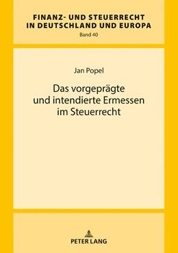 Abbildung von Popel | Das vorgeprägte und intendierte Ermessen im Steuerrecht | 2018