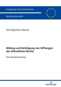 Abbildung von Oppenborn-Reccius   Bildung und Betätigung von Stiftungen des öffentlichen Rechts   2018   Eine Neubetrachtung