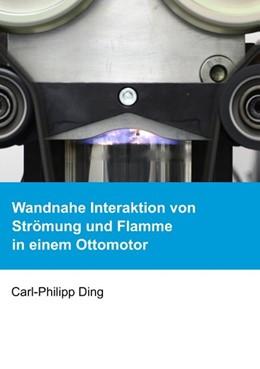 Abbildung von Ding | Wandnahe Interaktion von Strömung und Flamme in einem Ottomotor | 2018