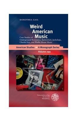 Abbildung von Gail | Weird American Music | 2019 | Case Studies of Underground Re...