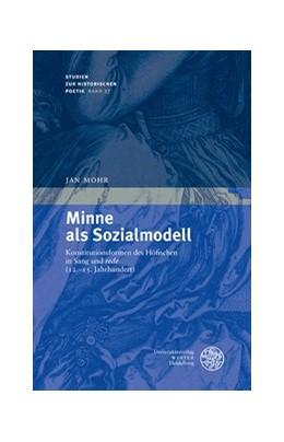 Abbildung von Mohr   Minne als Sozialmodell   2019   Konstitutionsformen des Höfisc...