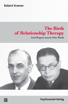 Abbildung von Kramer | The Birth ofRelationship Therapy | 2019 | Carl Rogers meets Otto Rank