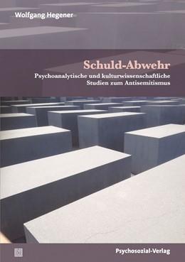 Abbildung von Hegener   Schuld-Abwehr   1. Auflage   2019   beck-shop.de
