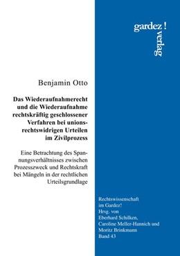 Abbildung von Otto | Das Wiederaufnahmerecht und die Wiederaufnahme rechtskräftig geschlossener Verfahren bei unionsrechtswidrigen Urteilen im Zivilprozess | 1. Auflage | 2018 | beck-shop.de