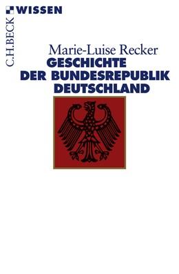 Abbildung von Recker, Marie-Luise | Geschichte der Bundesrepublik Deutschland | 3., überarbeitete und erweiterte Auflage | 2009 | 2115