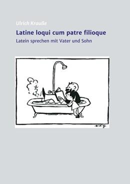 Abbildung von Krauße   Latine loqui cum patre filioque   1   2018   Lateinisch sprechen mit Vater ...