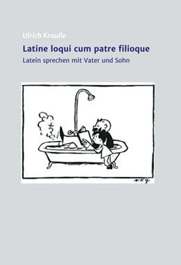 Abbildung von Krauße | Latine loqui cum patre filioque | 1 | 2018 | Lateinisch sprechen mit Vater ...