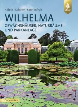 Abbildung von Schäfer / Sonnenfroh / Kölpin   Wilhelma   2019   Gewächshäuser, Naturräume und ...