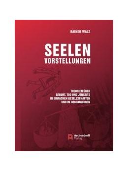 Abbildung von Walz | Seelenvorstellungen | 1. Auflage | 2019 | beck-shop.de
