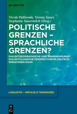 Abbildung von Palliwoda / Sauer | Politische Grenzen – Sprachliche Grenzen? | 1. Auflage | 2019 | beck-shop.de