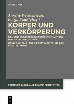Abbildung von Weissenrieder / Dolle | Körper und Verkörperung | 1. Auflage | 2019 | 8 | beck-shop.de