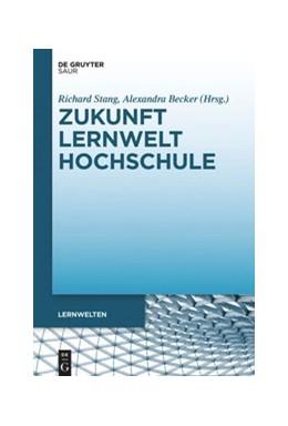 Abbildung von Becker / Stang   Zukunft Lernwelt Hochschule   2020   Perspektiven und Optionen für ...