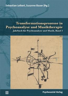 Abbildung von Transformationsprozesse in Psychoanalyse und Musiktherapie | 1. Auflage | 2019 | beck-shop.de
