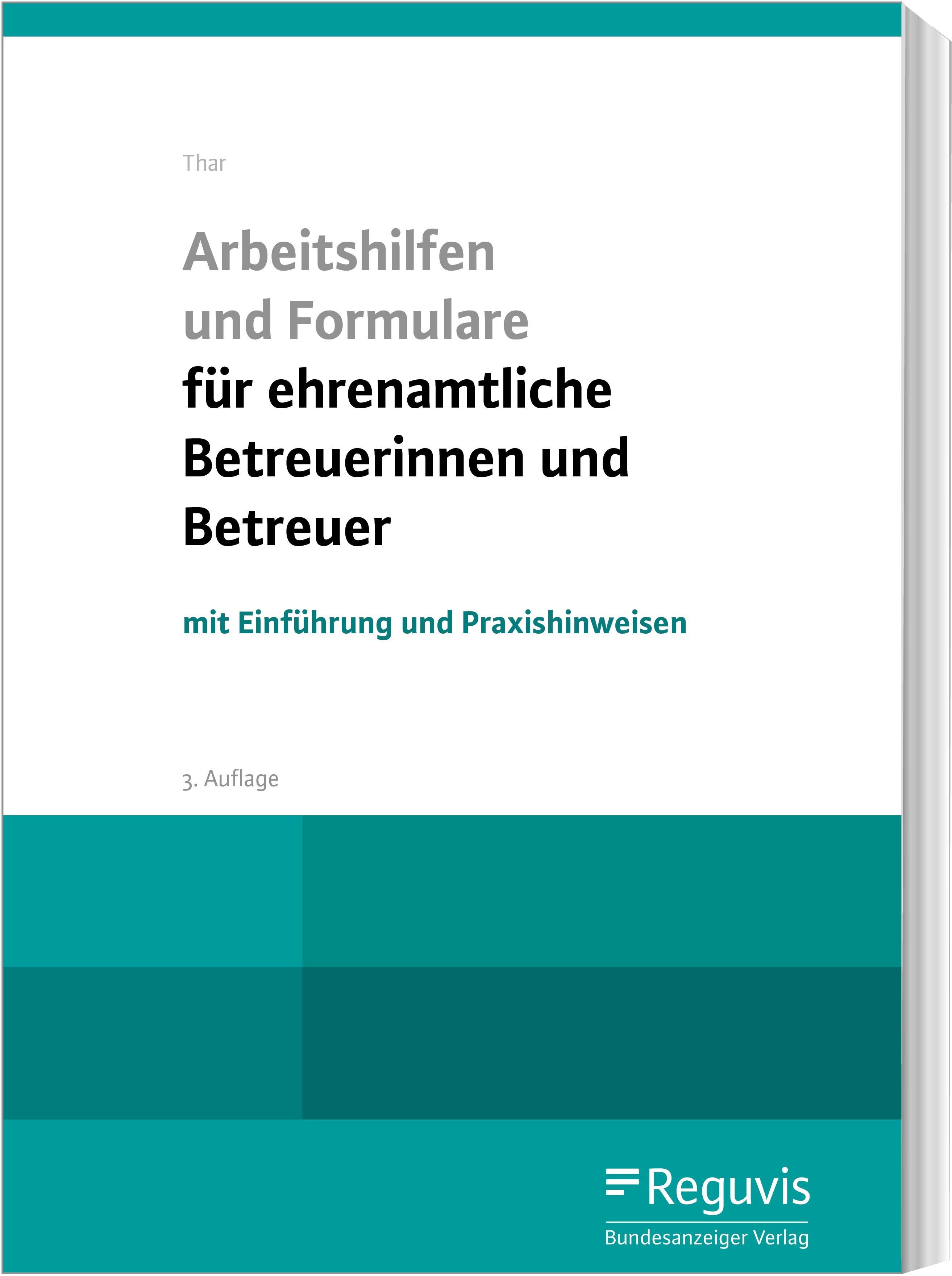 Abbildung von Thar   Arbeitshilfen und Formulare für ehrenamtliche Betreuerinnen und Betreuer   3., überarbeitete Auflage   2019
