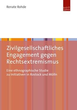 Abbildung von Rohde | Zivilgesellschaftliches Engagement gegen Rechtsextremismus | 1. Auflage | 2018 | beck-shop.de