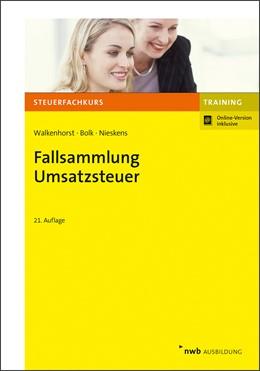 Abbildung von Walkenhorst / Bolk / Nieskens | Fallsammlung Umsatzsteuer | 21., überarbeitete Auflage | 2019