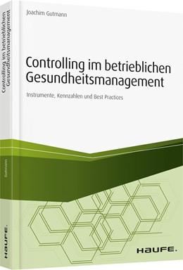 Abbildung von Gutmann | Controlling im Betrieblichen Gesundheitsmanagement | 2019 | Instrumente, Kennzahlen und Be...
