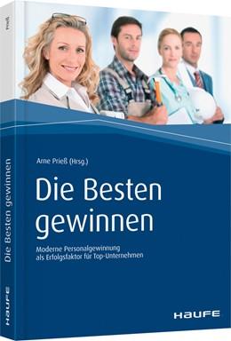 Abbildung von Prieß | Die Besten gewinnen | 2018 | Moderne Personalgewinnung als ...