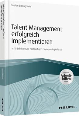 Abbildung von Bittlingmaier | Talent Management erfolgreich implementieren | 1. Auflage | 2019 | beck-shop.de