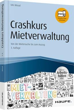 Abbildung von Missal | Crashkurs Mietverwaltung - inkl. Arbeitshilfen online | 3. aktualisierte Auflage 2019 | 2019 | Von der Mietersuche bis zum Au...