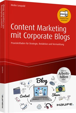 Abbildung von Leopold | Content Marketing mit Corporate Blogs - inkl. Arbeitshilfen online | 2019 | Praxisleitfaden für Strategie,...