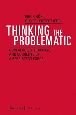 Abbildung von Hörl / Leistert   Thinking the Problematic   2020   Genealogies, Tracings, and Cur...