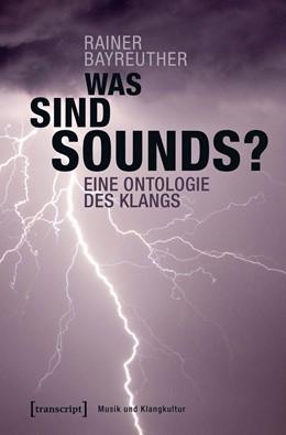 Abbildung von Bayreuther   Was sind Sounds?   2019   Eine Ontologie des Klangs   36