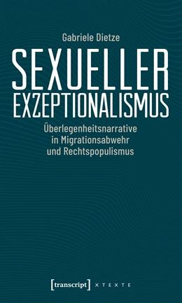 Abbildung von Dietze | Sexueller Exzeptionalismus | 2019 | Überlegenheitsnarrative in Mig...