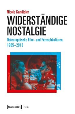 Abbildung von Kandioler | Widerständige Nostalgie | 1. Auflage | 2020 | beck-shop.de